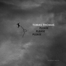 Tobias Thomas - Please Please Please LP - VINYL - CD