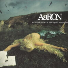 AaRON (4) - Artificial Animals Riding On Neverland LP - VINYL - CD