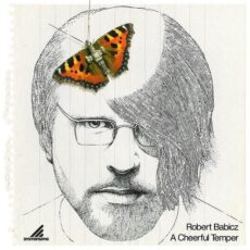 Robert Babicz - A Cheerful Temper LP - VINYL - CD