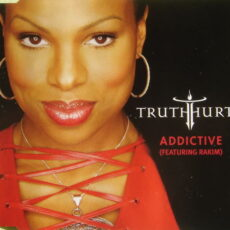 Truth Hurts Featuring Rakim - Addictive LP - VINYL - CD