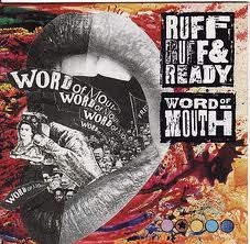 Ruff Ruff & Ready - Word Of Mouth LP - VINYL - CD