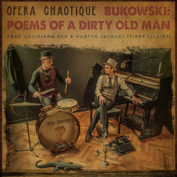 OPERA CHAOTIQUE BUKOWSKI POEMS OF A DIRTY OLD MAN.jpeg